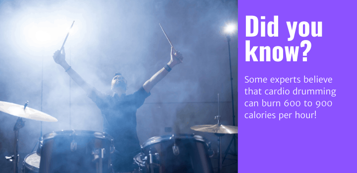 Did you know: Some experts believe that cardio drumming can burn 600 to 900 calories per hour!