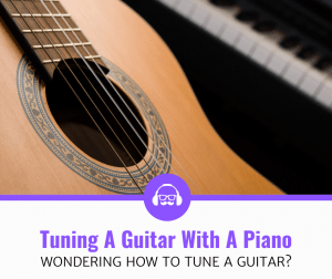 How Do You Tune Your Guitar Using A Piano?