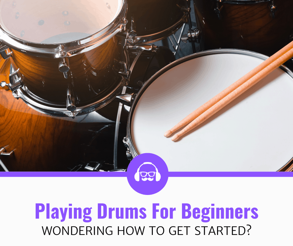 How To Play The Drums For Beginners (Step-by-Step Guide)