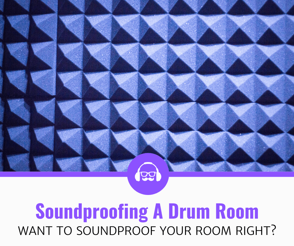 How To Soundproof A Room For Drums (Expert Guide)
