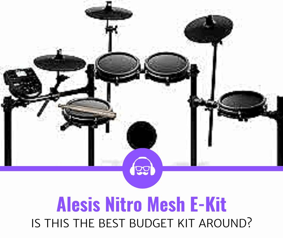 Alesis Nitro Mesh E-Kit Review (The Best Budget Kit Around?)