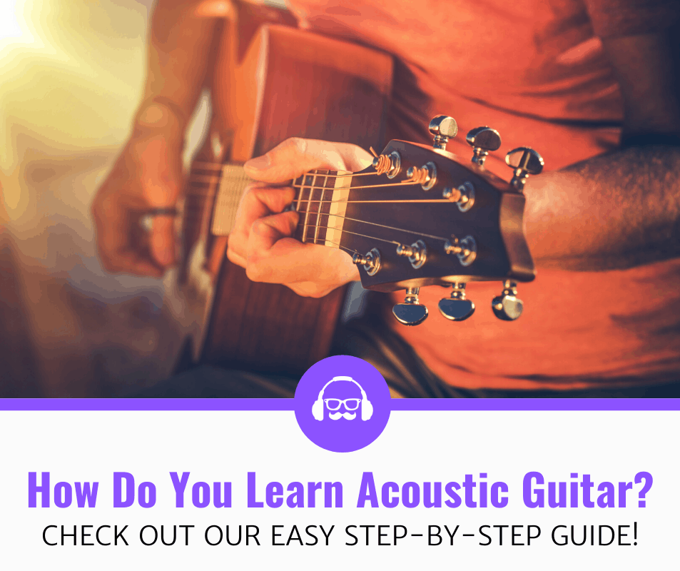 How To Play Acoustic Guitar? (Beginner's Guide)