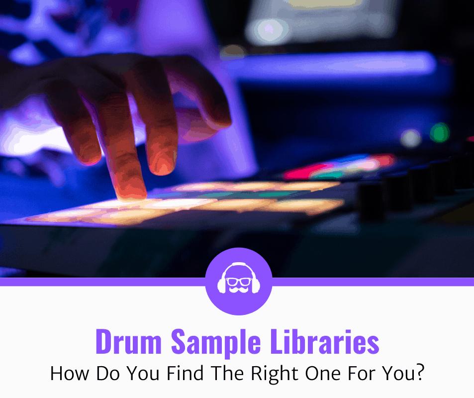 Top 5 Best Drum Sample Libraries (2020 Review)