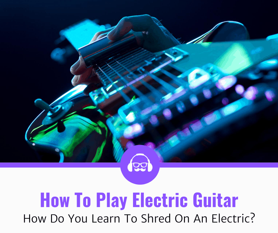 How to Play An Electric Guitar As A Beginner