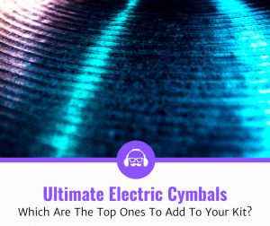 Ultimate Electric Cymbals